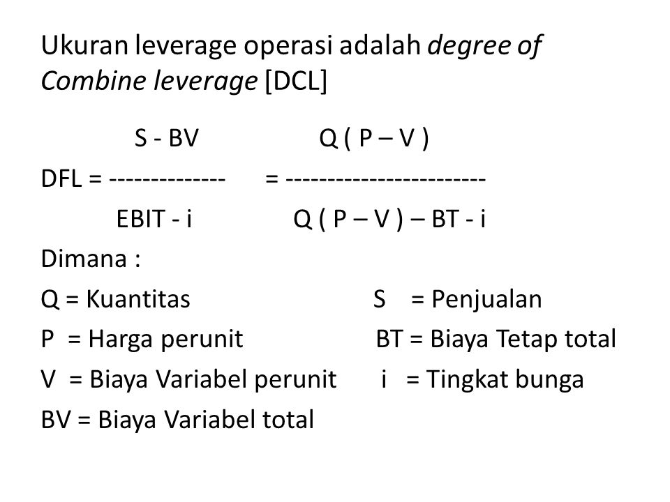 Ukuran leverage operasi adalah degree of Combine leverage [DCL]